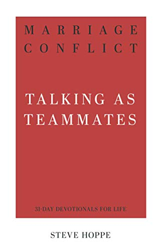 Compare Textbook Prices for Marriage Conflict: Talking as Teammates 31-Day Devotionals for Life  ISBN 9781629956855 by Steve Hoppe