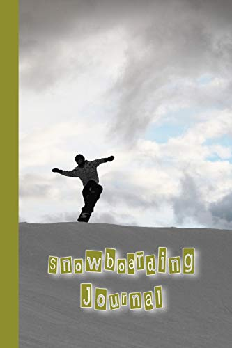 Snowboarding Journal: The Journalling notebook for all your Snowboarding sessions and activities - Snowboarder Silhouette