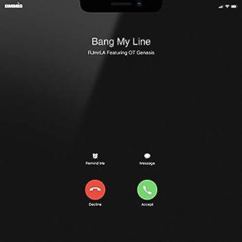 Bang My Line (feat. O.T. Genasis)