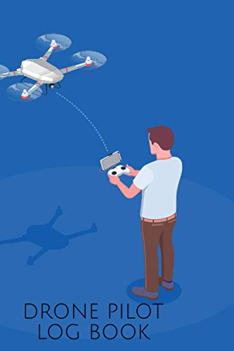 Drone Pilot Log Book: Flight Log for Documentation of Drones and Multi-Copters - Logbook and Gift Idea for Drone Pilots - Copter Flight Log as Proof of Knowledge
