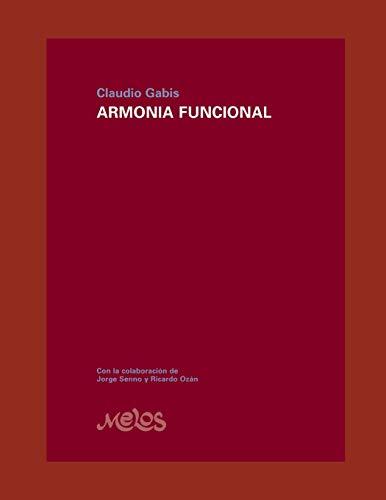 ARMONIA FUNCIONAL: El desarrollo necesario para una formación sólida en armonía