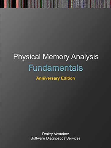 Fundamentals of Physical Memory Analysis: Anniversary Edition (Software Diagnostics Technology and Services Seminars) (English Edition)