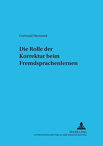 Die Rolle der Korrektur beim Fremdsprachenlernen (Sprache im Kontext, Band 15)