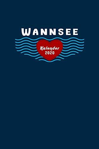 Wannsee Kalender 2020: Tagesplaner, Wochenplaner Größe Ca. Din A5, Geschenk Zum Geburtstag Wannsee Fans