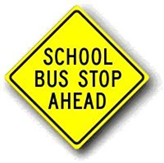 Metal traffic Sign: School Bus Stop Ahead, Reflective Aluminum