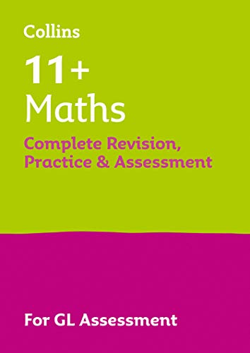 Collins 11+ – 11+ Maths Complete Revision, Practice and Assessment for GL (English...