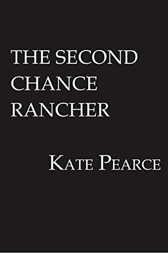The Second Chance Rancher A Sweet and Steamy Western Romance The Millers of Morgan Valley product image