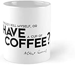 should I kill myself, or have a cup of coffee? - albert camus Mug(One Size)