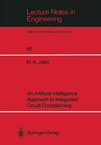 An Artificial Intelligence Approach to Integrated Circuit Floorplanning (Lecture Notes in Engineering) (Lecture Notes in Engineering (66), Band 66)