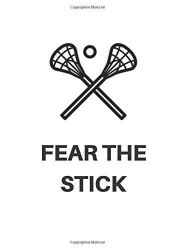 Fear the stick: Lacrosse Journal for journaling | Notebook for lacrosse lovers 122 pages 7x10 inches | Gift for men and woman girls and boys| sport | logbook