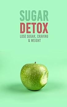 Sugar Detox : Lose Sugar, Craving & Weight by [Doris J.  Barnes]