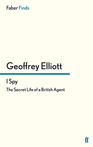 I Spy: The Secret Life of a British Agent (English Edition)