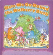 Here We Go Round the Mulberry Bush 1577556666 Book Cover