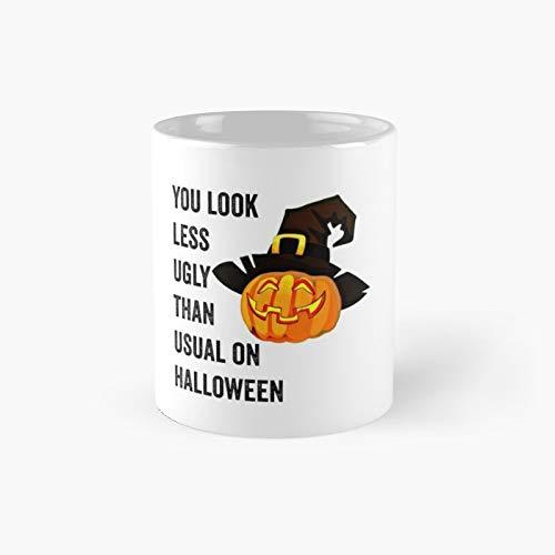 Taza clsica con texto en ingls 'You Look Less Fegly Than Usual On Halloween | El mejor regalo divertidas tazas de caf de 12 onzas