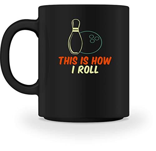 SPIRITSHIRTSHOP This Is How I Roll - Bowlingkugel Und Bowlingkegel - Tasse -M-Schwarz