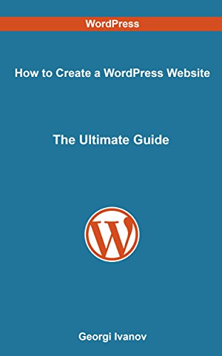 How to Create a WordPress Website: The Ultimate Guide (English Edition)