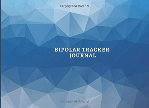 """Bipolar Tracker Journal: Track All Emotions, Insomnia and Mood Daily, Record Keeper for General Wellbeing and Mental Health Tracker Log Book, Gifts ... x 6"""" (Bipolar Disorder Tracker, Band 49)"""