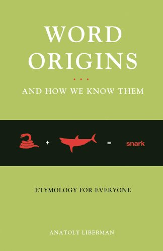 Word Origins And How We Know Them: Etymology for Everyone (English Edition)