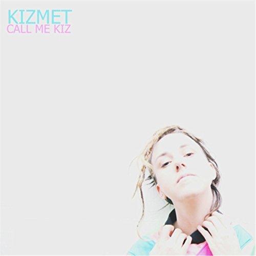 Call Me Kiz Mixtape [Explicit]
