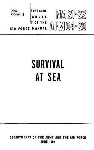 Survival At Sea FM 21-22/AFM 64-26 1950 (English Edition)