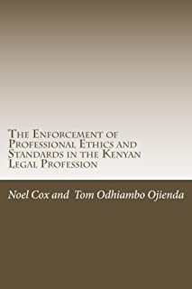 The Enforcement of Professional Ethics and Standards: in the Kenyan Legal Profession