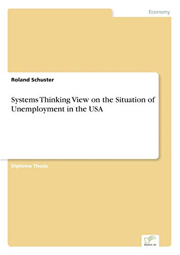 Systems Thinking View on the Situation of Unemployment in the USA