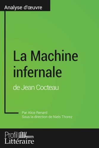 La Machine infernale de Jean Cocteau (Analyse approfondie): Approfondissez votre lecture des romans classiques et modernes avec Profil-Litteraire.fr