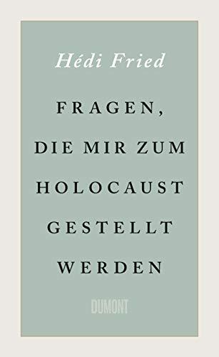 Buchseite und Rezensionen zu 'Fragen, die mir zum Holocaust gestellt werden' von Fried, Hédi
