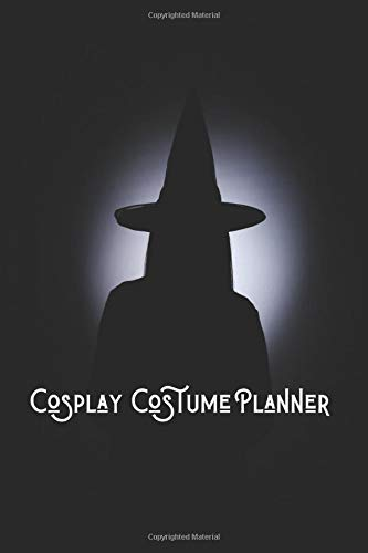 Halloween Cosplay Costume Planner: A journal to creatively customize and personalize your own unique styles of cosplay - Make this coming Halloween creative and memorable!