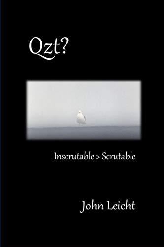 Qzt?: Inscrutable  Scrutable