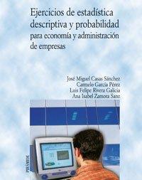 Ejercicios de estadística descriptiva y probabilidad para economía y administración de empresas (Economía y Empresa)