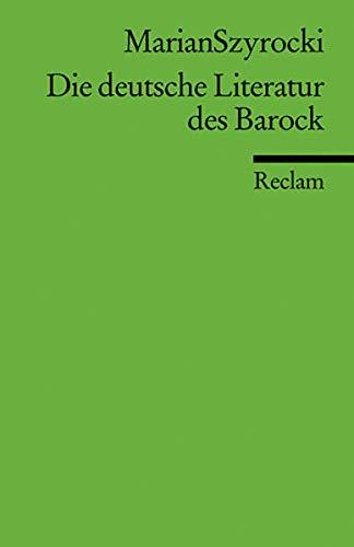 Die deutsche Literatur des Barock: Eine Einführung (Reclams Universal-Bibliothek)