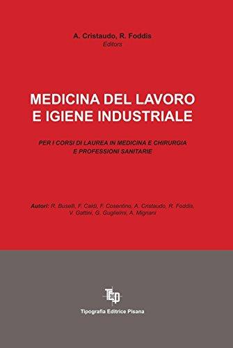 Medicina del lavoro e igiene industriale. Per i corsi di laurea in medicina e chirurgia e professioni sanitarie
