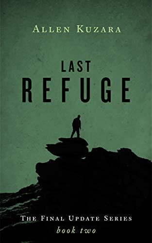 Last Refuge (Final Update Book 2) by [Allen Kuzara]