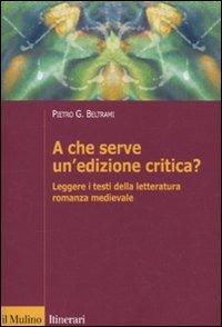 A che serve un'edizione critica? Leggere i testi della letteratura romanza medievale
