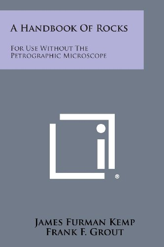 A Handbook of Rocks: For Use Without the Petrographic Microscope