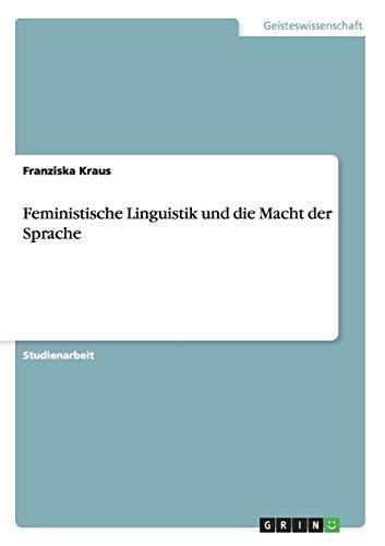 Feministische Linguistik und die Macht der Sprache