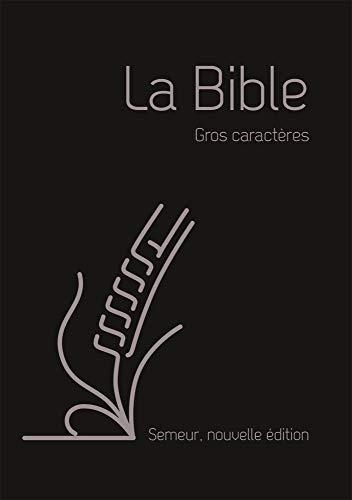 La Bible version Semeur 2015 avec gros caractères, couverture souple noire, tranche argentée