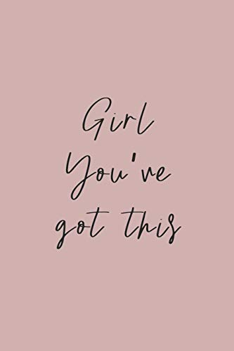 Girl You've Got This: Dot grid journal notebook | Minimalist design | Motivational quote on cover [Idioma Inglés]