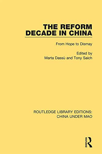 The Reform Decade in China: From Hope to Dismay (Routledge Library Editions: China Under Mao Book 13) (English Edition)