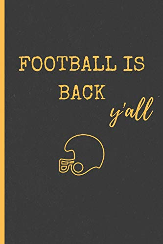 Football is Back Y'all: Funny Football Journal for Men(Gifts to Dominate Your Fantasy League Draft)