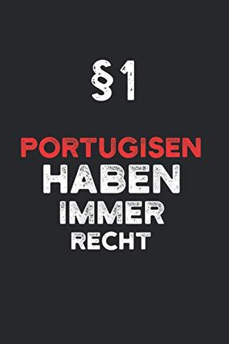 Notizbuch Portugal: Notizheft A5 als Geschenk-Idee für Portugiesen mit Humor / 6x9 Zoll 120 Seiten liniert / als Tagebuch für Portugiesin mit dem Spruch §1 Portugiesen haben immer Recht