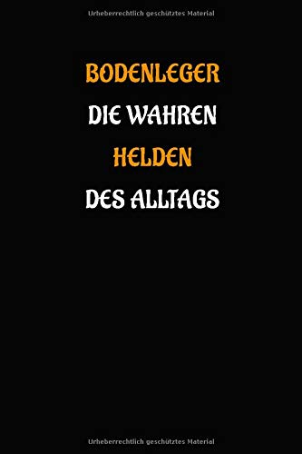 Bodenleger - die wahren Helden des Alltags: Geschenk Notizbuch / Notizheft mit 110 linierten Seiten