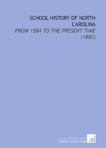 School History Of North Carolina From 1584 To The Present Time 1882