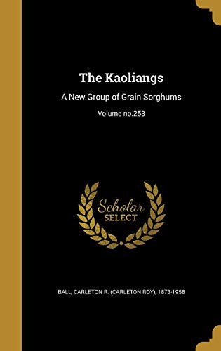 KAOLIANGS: A New Group of Grain Sorghums; Volume No.253