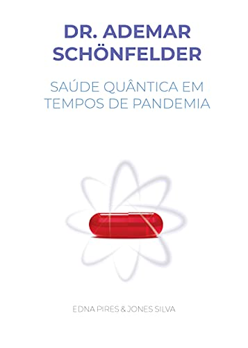 Dr. Ademar Schönfelder: Saúde quântica em tempos de pandemia
