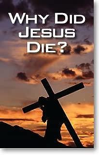 Why Did Jesus Die? (Gospel Tract, Packet of 100, NKJV)