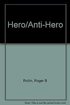 Hero/Anti-Hero (Patterns in literary art series) - Book  of the Patterns in literary art