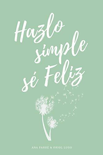 Hazlo simple, sé feliz: (versión blanco y negro)