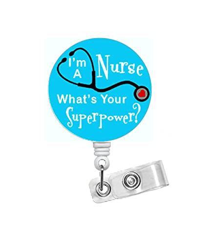 I'm a Nurse What's Your Superpower Aqua - Name Badge Holder - Cute Badge Reels - Nurse Badge - Nurse Gift - Nursing Badge - RN Badge